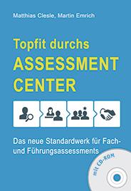 Clesle M. Emrich M. 2016. Topfit durchs Assessment Center. Das neue Standardwerk für Fach und Führungsassessments. Business Village.