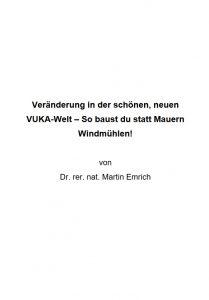 Publikation Veränderung in der schönen neuen VUKA Welt. So baust du statt Mauern Windmühlen